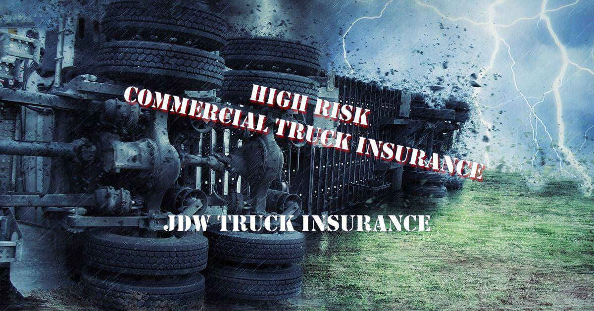 High Risk Commercial Truck Insurance Quotes - JDW Truck Insurance